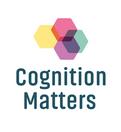 Cognition Matters