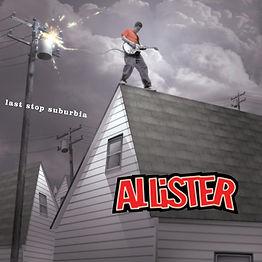 Allister - 2002 - Last Stop Suburbia.jpe