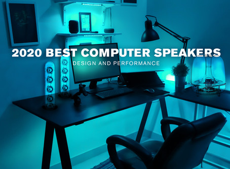 Best computer speakers of 2020 based on design and performance.