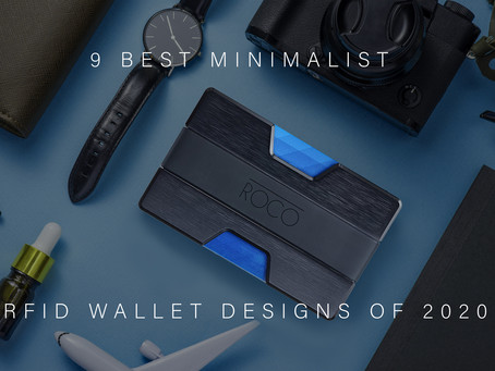 9 Best Minimalistic RFID Wallet Designs of 2020.