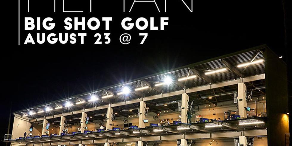He Man Night Out @ Big Shot Golf