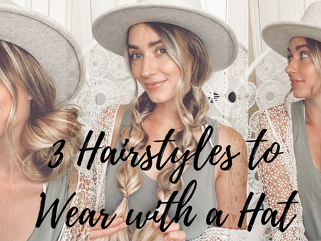 Three Hairstyles to Wear with a Hat!