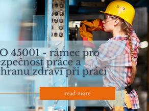Bezpečnost a ochrana zdraví při práci v novém rámci ISO 45001. Povinná migrace do 9/2021! Co je nové