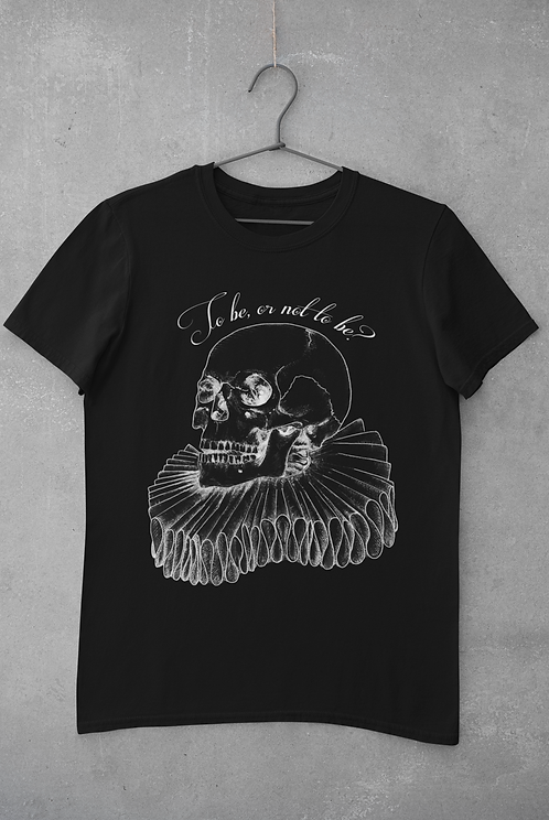 The Bard- To be or not to be unisex T-Shirt
