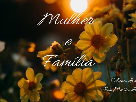 Mulher e Família - Por Maria de Fátima