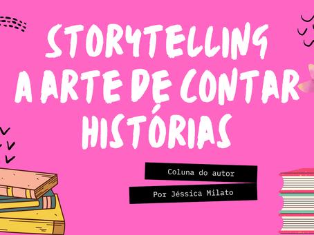 Storytelling - A arte de contar histórias - Por Jéssica Milato