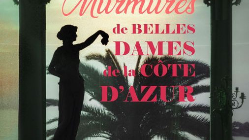 Murmures de Belles Dames de la Côte d'Azur +  expédition