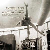 LIGHT SEAS WITH ME  (Andrii Bondarenko & Andreu Jacob)