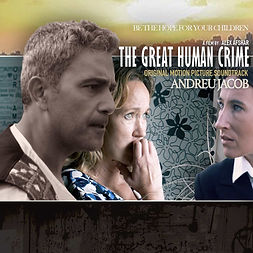 The Great Human Crime © 2019 / Original Motion Picture Soundtrack by ANDREU JACOB