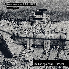 The Omega Point, Strikes © 2015 / Original Motion Picture Soundtrack by ANDREU JACOB