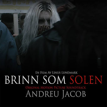 Brinn Som Solen / Original Motion Picture Soundtrack by ANDREU JACOB