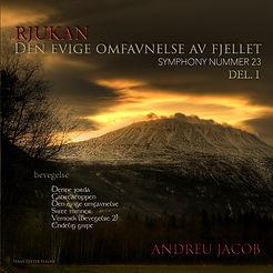 RJUKAN , Den evige omfavnelse av fjellet / Del. I - Andreu Jacob (Symphony nummer 23)