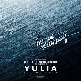 "Yulia (Single Edition) A first single from the Original Motion Picture Soundtrack ""THE REAL SCREENPLAY"""