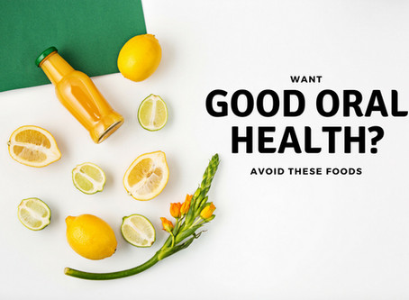 Want Good Oral Health? Avoid These Foods