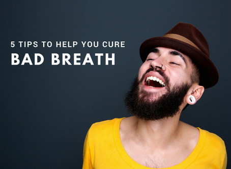 5 Tips To Help Cure Bad Breath