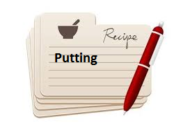 Best Putting Recipe