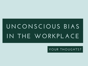 HOW DOES YOUR UNCONSCIOUS BIAS INFLUENCE YOU AT WORK?