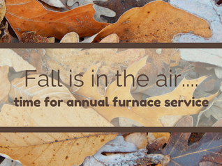 Fall is in the air….the perfect time for your annual furnace service!