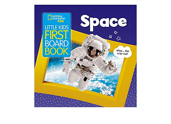 National Geographic's Little Kids First Board Book: Space