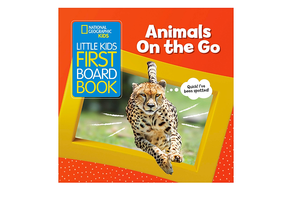 National Geographic's Little Kids First Board Book: Animals on the Go