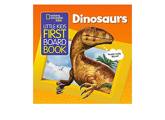 National Geographic's Little Kids First Board Book: Dinosaurs