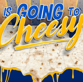 This is Going to Get Cheesy