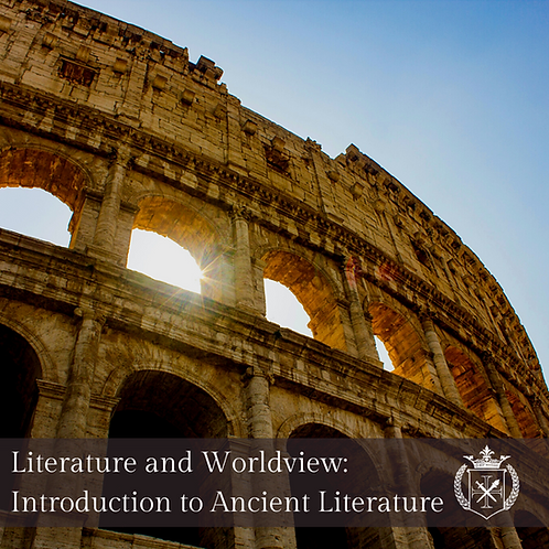 Literature & Worldview: Introduction to Ancient Literature