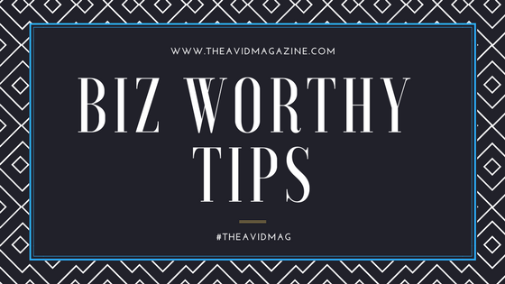 Biz Worthy Tips