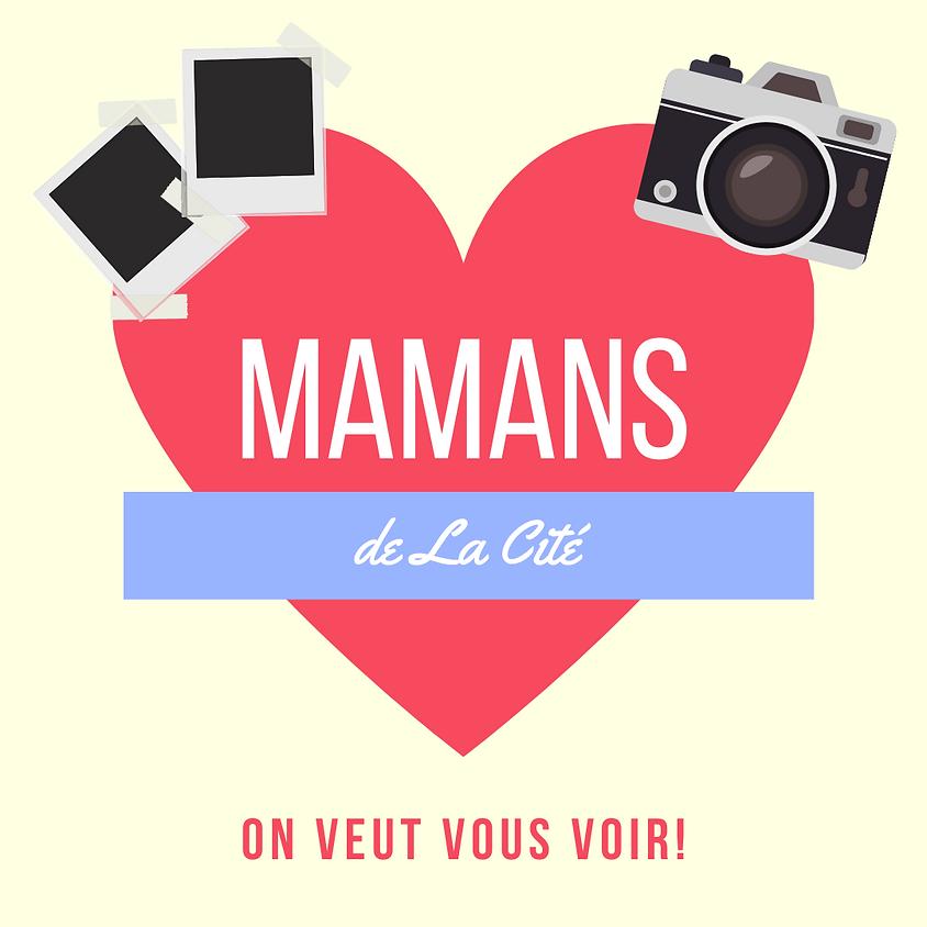 Mamans de La Cité recherchées!