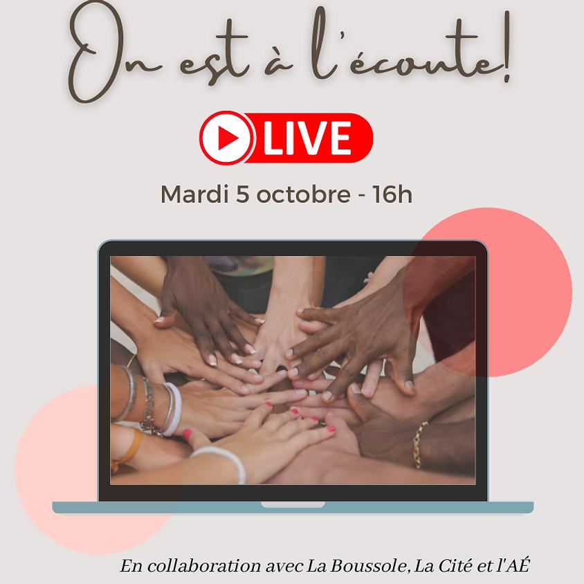 Facebook live - On est à l'écoute!
