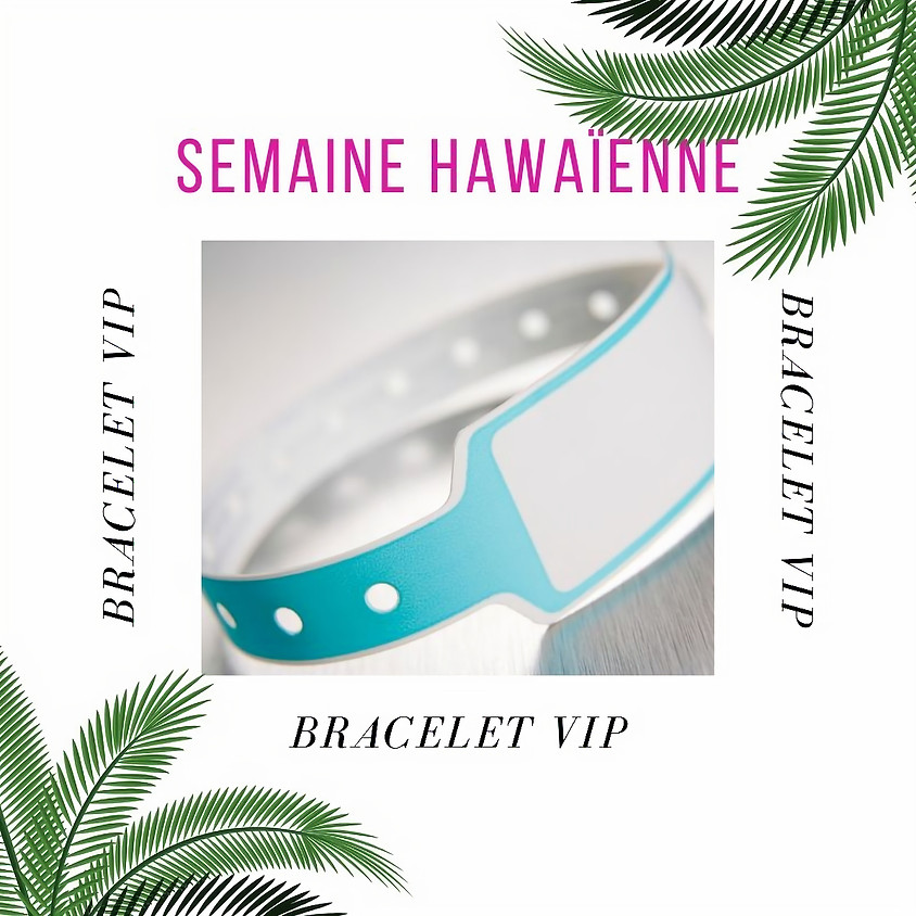 BRACELET VIP - LUAU DE JANVIER