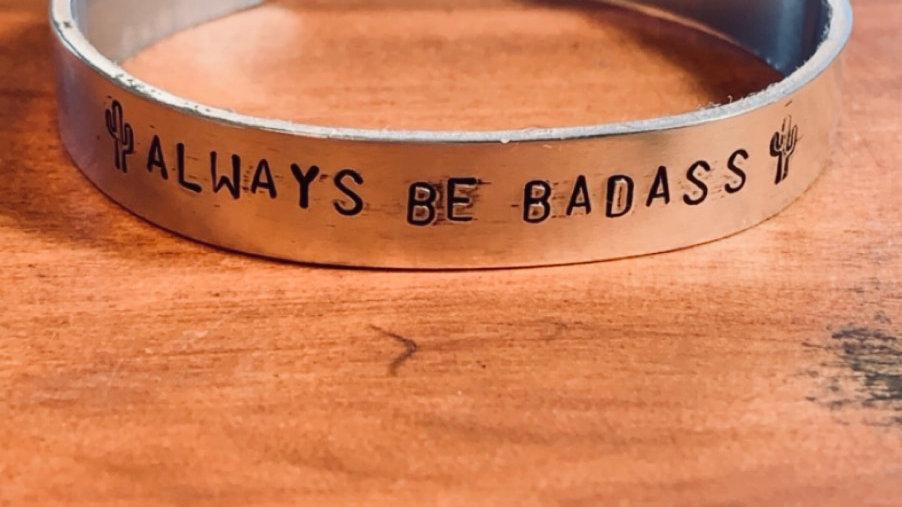 Always Be Bad Ass