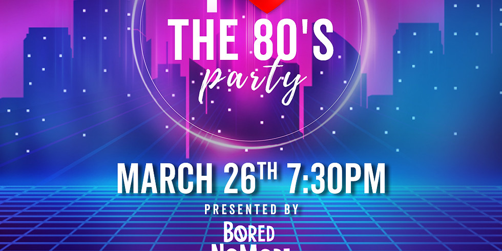I Love the 80's Dance Party!