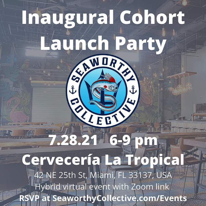 Seaworthy Collective Inaugural Cohort Launch Party