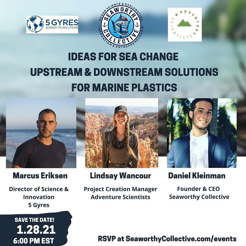Ideas for Sea Change: Upstream & Downstream Solutions for Marine Plastics