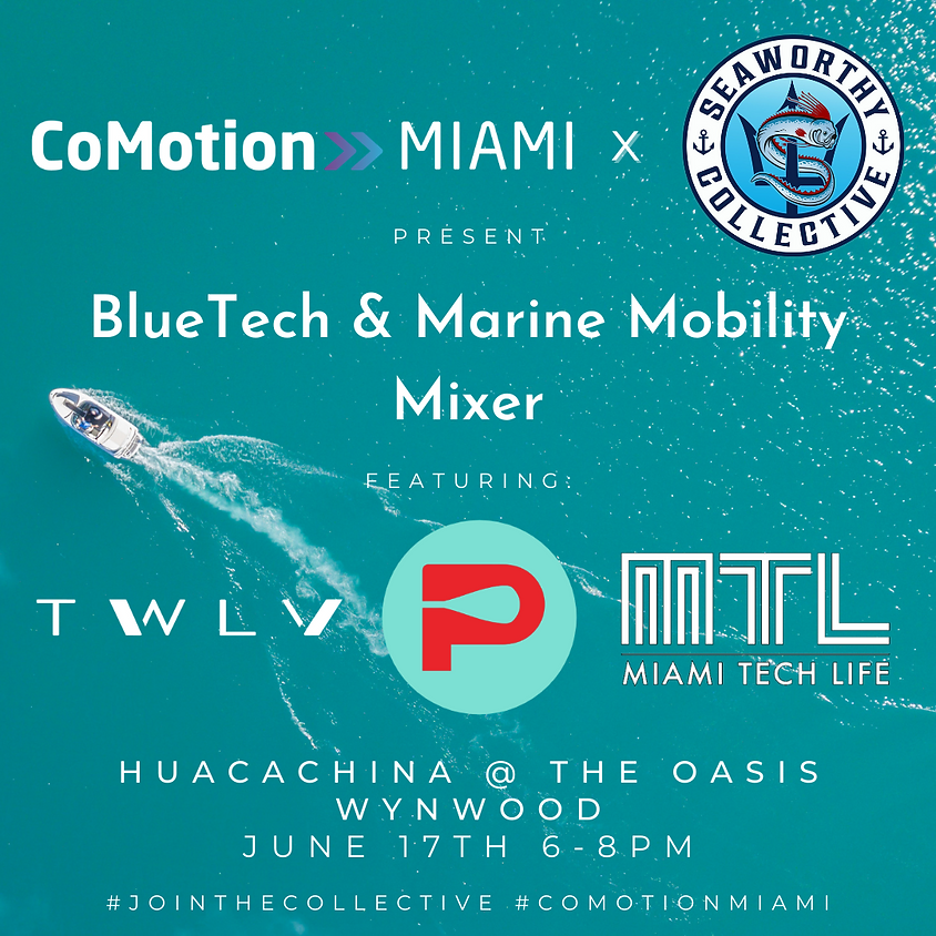 CoMotion Miami x Seaworthy Collective BlueTech & Marine Mobility Mixer