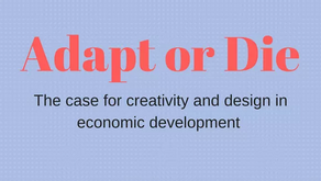 Adapt or Die: The Case for Creativity and Design in Economic Development