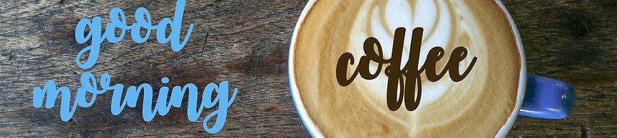 good morning coffee latte coffee cup on