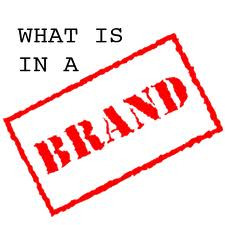"What is a ""Brand"" and Why You Aren't One....Yet."