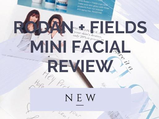 Rodan + Fields Mini Facial Review