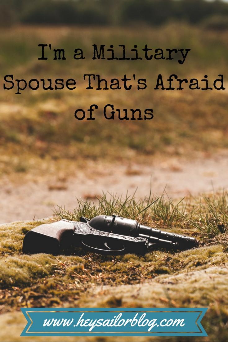 military spouse that's afraid of guns