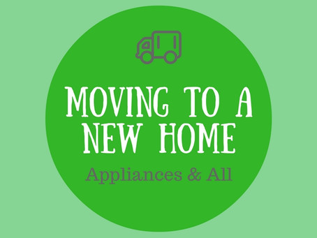 Moving to a New Home: Appliances & All