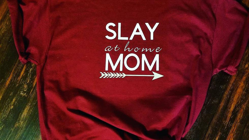 Slay at home mom tee