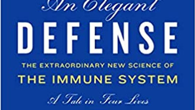 An Elegant Defense The Extraordinary New science Of The Immune System