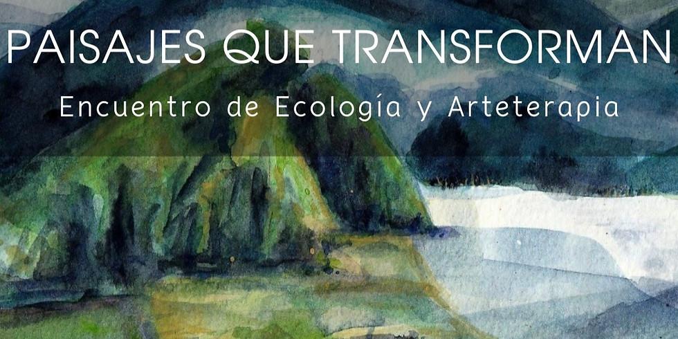 Paisajes que transforman: Encuentro de Ecología y Arteterapia