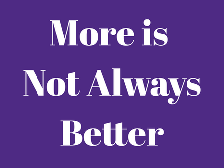 More is Not always better