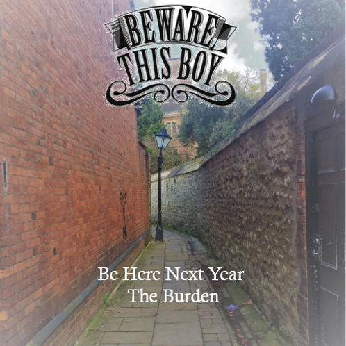 Be Here Next Year and The Burden CD