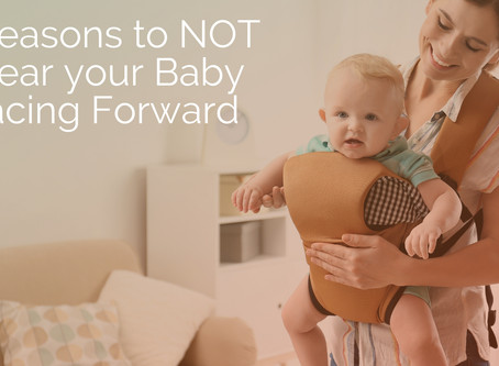 5 reasons you should not have your baby forward-facing in a carrier!