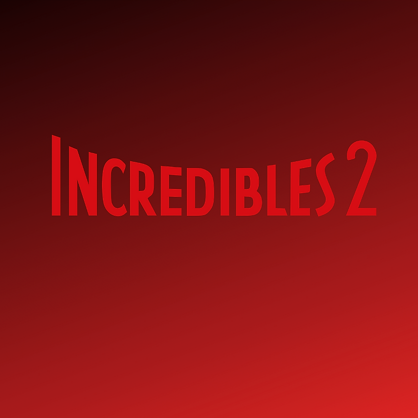 Family Night Friday's Featuring The Incredibles 2