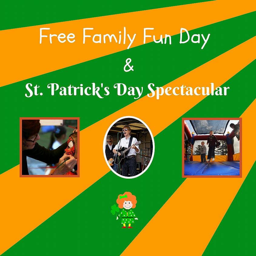St. Patrick's Day Spectacular & Family Fun Day